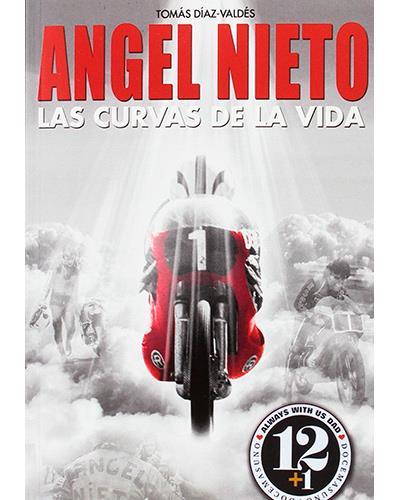 Angel Nieto: Las Curvas de la Vida por Tomás Díaz Valdés