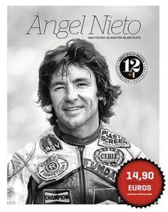 Angel Nieto, vida y éxito de nuestro mejor piloto