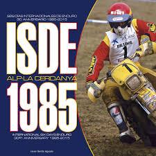 ISDE 1985, Los Seis Días Internacionales de Enduro
