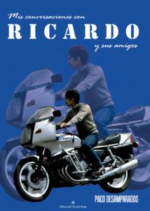 Mis conversaciones con Ricardo y sus amigos - Ricardo Tormo